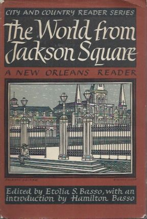 The World from Jackson Square__A New Orleans Reader. Etolia S. Basso, ed