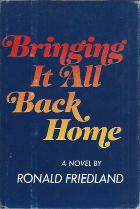 Bringing It All Back Home. Ronald Friedland