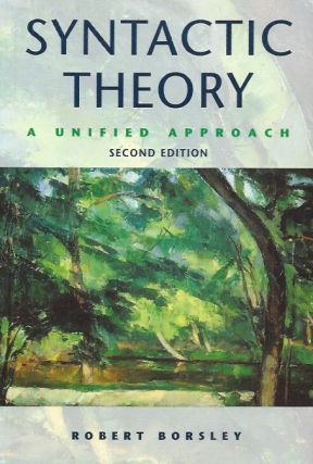 Syntactic Theory__A Unified Approach. Robert D. Borsley