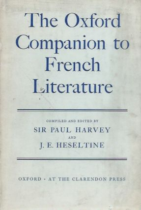 The Oxford Companion to French Literature. Sir Paul : Heseltine Harvey, J. E