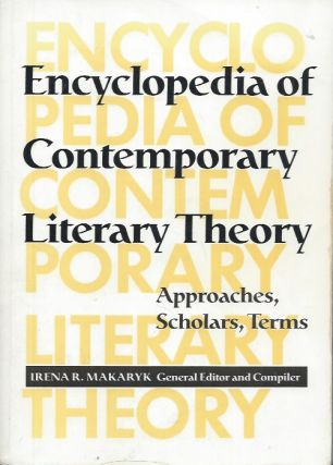 Encyclopedia Of Contemporary Literary Theory__Approaches, Scholars, Terms. Irena Makaryk