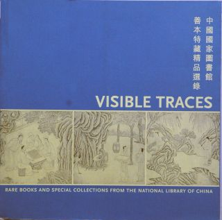 Visible Traces_Rare Books and Collections from the National Library of China. Philip K. Hu