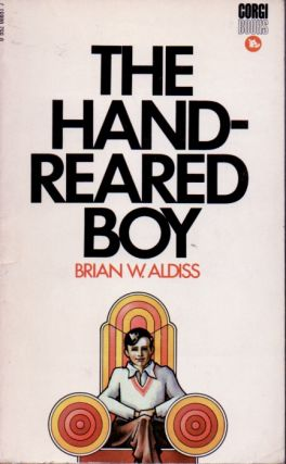 The Hand-Reared Boy. Brian W. Aldiss