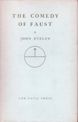 The Comedy of Faust. John Evelyn