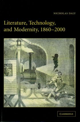 Literature, Technology and Modernity, 1860-2000