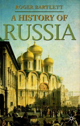 A History of Russia. Roger Bartlett