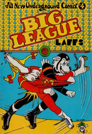 Big League Laffs; All New Underground Comix #4. Jim Hines