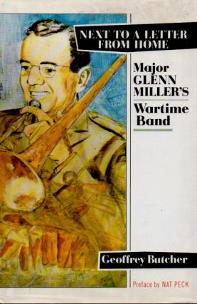 Next to a Letter From Home _ Major Glenn Miller's Wartime Band. Geoffrey Butcher