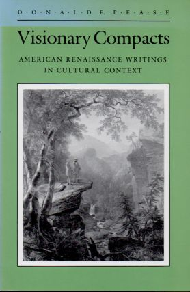 Visionary Compacts _ American Renaissance Writings in Cultural Context. Donald E. Pease