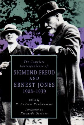 The Complete Correspondence of Sigmund Freud and Ernest Jones 1908-1939. R. Andrew Paskauskas