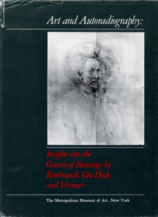 Art and Autoradiography: Insights into the Genesis of Paintings by Rembrandt, Van Dyck, and...