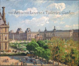 The Art of the Louvre's Tuileries Garden. Laura D. Corey