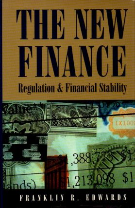 The New Finance _ Regulation & Financial Stability. Franklin R. Edwards