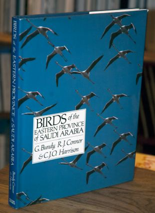 Birds of the Eastern Province of Saudi Arabia. G. Bundy, R. J. Connor, C. J. O. Harrison