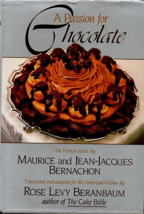 A Passion for Chocolate. Maurice Bernachon, Jean-Jacques Bernachon