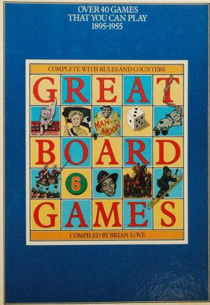 Great Board Games__Over 40 Games That You Can Play 1895-1955. Brian Love
