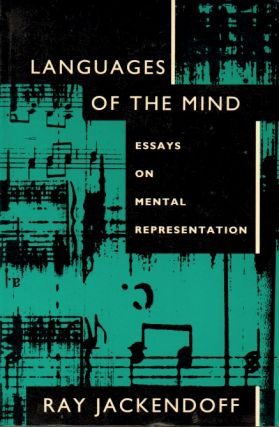 Languages of the Mind _ Essays in Mental Representation. Ray Jackendoff