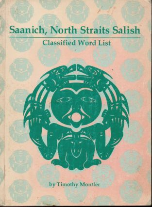 Saanich, North Straits Salish _ Classified Word List. Tonothy Montler