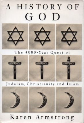 A History of God_The 4000-Year Quest of Judaism, Christianty and Islam. Karen Armstrong