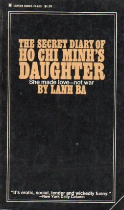 The Secret Diary of Ho Chi Minh's Daughter_She Made Love-Not War. Lanh Ba