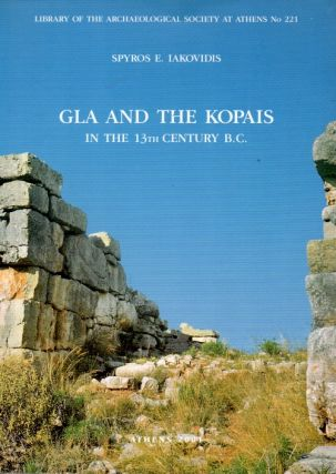 Gla and the Kopias in the 13th Century B.C. Spyros E. Iakovidis