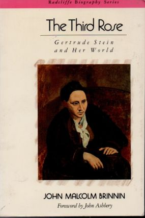The Third Rose__Gertrude Stein and Her World. John Malcolm Brinnin
