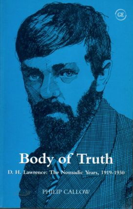 Body of Truth_D. H. Lawrence: The Nomadic Years, 1919-1930. Philip Callow