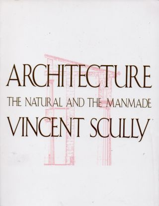 Architecture _ The Natural and the Manmade. Vincent Scully