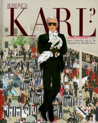 Where's Karl ? _ A Fashion-Forward Parody. Stacey Caldwell, Ajiri A. Aki