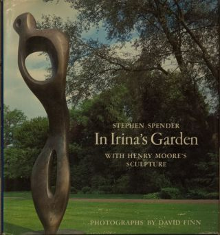 In Irina's Garden _ With Henry Moore's Sculpture. Stephen Spender, David Finn, Photo