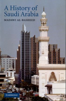 A History of Saudi Arabia. Madawi Al-Rasheed