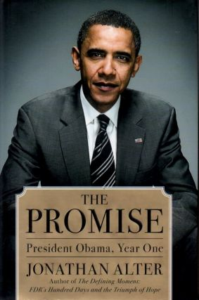 The Promise _ President Obama, Year One. Jonathan Alter