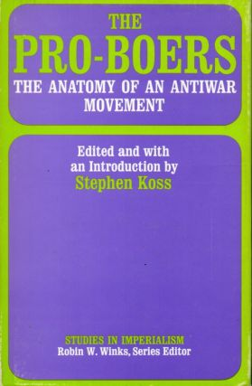 The Pro-Boers _ The Anatomy of an Antiwar Movement