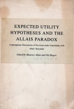 Expected Utility Hypotheses and the Allais Paradox _ Contemporary Discussions of Decisions under...