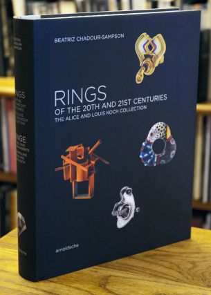 Rings of the 20th and 21st Centuries _ The Alice and Louis Koch Collection. Beatriz Chadour-Sampson