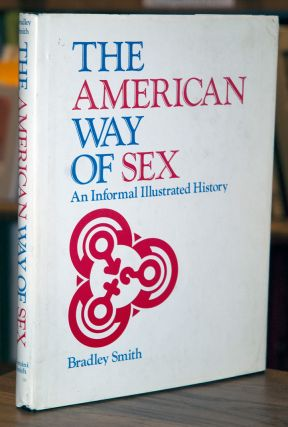 The American Way of Sex. Bradley Smith