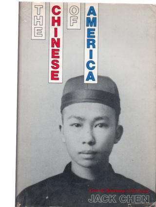The Chinese of America. Jack Chen