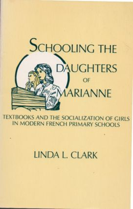 Schooling The Daughters of Marianne. Linda L. Clark