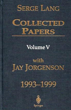 Collected Papers_ Volume 5_ with Jay Jorgenson. Serge Lang