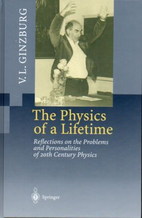 The Physics of a Lifetime. V. L. Ginzburg
