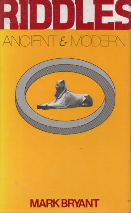 Riddles_ Ancient and Modern. Mark Bryant
