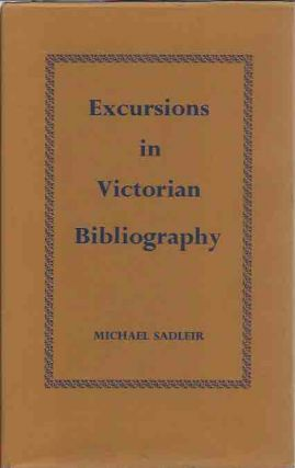 Excursions in Victorian Bibliography. Michael Sadleir
