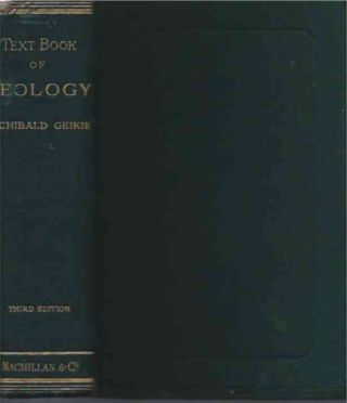 Text-Book of Geology. Sir Archibald Geikie