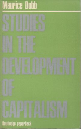 Studies in the Development of Capitalism. Maurice Dobb