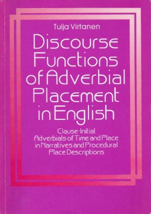 Discourse Functions of Adverbial Placement in English_ Clause-Initial Adverbials of Time and...