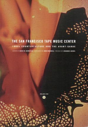 The San Francisco Tape Music Center_ 1960s Counterculture And The Avant-Garde. David W. Bernstein
