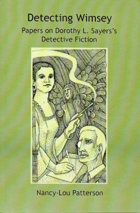 Detecting Wimsey_ Papers on Dorothy L. Sayers's Detective Fiction. Nancy-Lou Patterson
