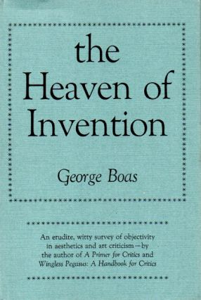 The Heaven of Invention. George Boas