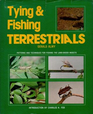 Tying & Fishing Terrestrials _ Patterns and Techniques for Fishing the Land-Based Insects. Gerald...
