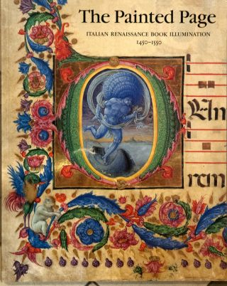 The Painted Page _ Italian Renaissance Book Illumination 1450-1550. Jonathan J. G. Alexander